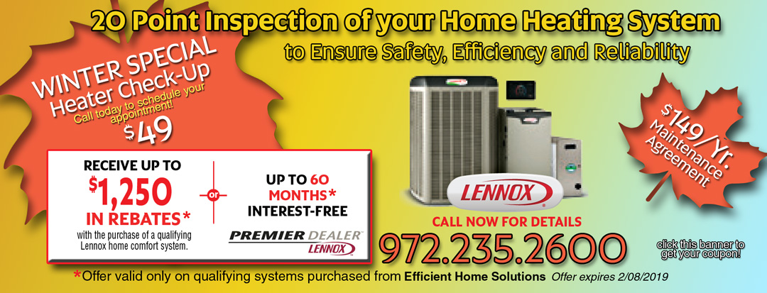 Dallas Heating and air conditioning. 20 Point Furnace Inspection. Take advantage of Lennox Winter Promotions - Up to $1,250 in Rebates.