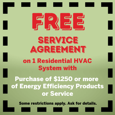 Free Service Agreement on 1 Residential HVAC System with purchase of $1250 or more of Energy Efficiency Products or Service